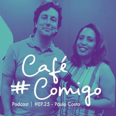 [Podcast #CaféComigo] Paulo Costa-Corporate Venture: Inovação para grandes empresas e crescimento para startup