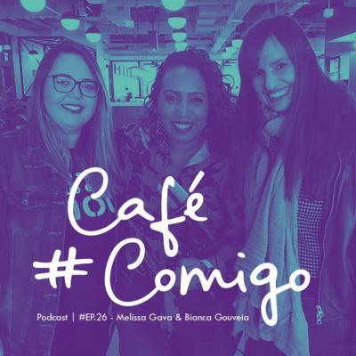 [Podcast #CaféComigo] Melissa Gava & Bianca Gouveia: Legaltechs :A mediação Online resolvendo conflitos entre