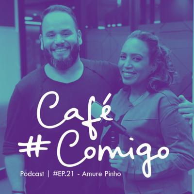 [Podcast #CaféComigo] Amure Pinho - Tudo o que você quer saber sobre investimento-anjo!