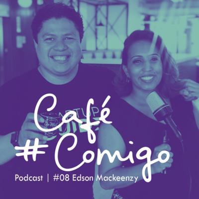 [Podcast #CaféComigo] Edson Mackeenzy - Alô comunidade!