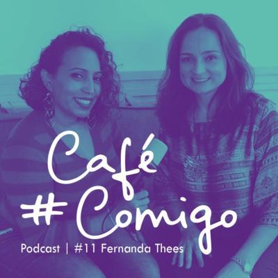 [Podcast #CaféComigo] Fernanda Thess - Educação, Carreira & as escolhas que fazemos ao longo da vida