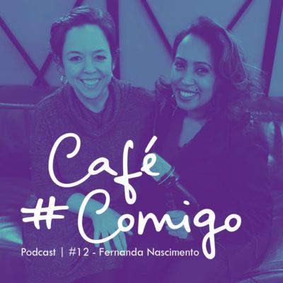 [Podcast #CaféComigo] Fernanda Nascimento - Inteligência Digital e Shallow Now !