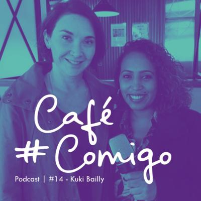 [Podcast #CaféComigo] Kuki Bailly - Conexões que transformam a vida das pessoas
