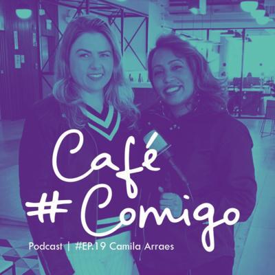 [Podcast #CaféComigo] Camila Arraes -  Gestão financeira para empreendedores