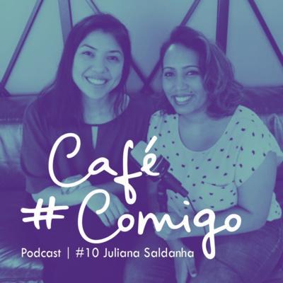 [Podcast #CaféComigo] Juliana Saldanha - Personal Branding: Seja lembrado por aquilo que você tem a oferecer