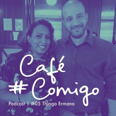 [Podcast] Network como estratégia para a vida e nos negócios - #CaféComigo com Thiago Ermano
