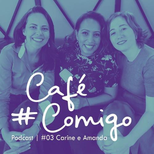 [Podcast] ELAS ensinam as mulheres a hackear o sistema. #CaféComigo Carine Roos & Amanda Gomes
