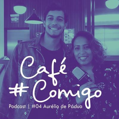 [Podcast] A tecnologia como ponte: de Minas para o mundo! - #CaféComigo com Aurélio De Pádua