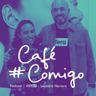 [Podcast #CaféComigo] Leandro Herrera -  Educação em tempos digitais - Case Tera