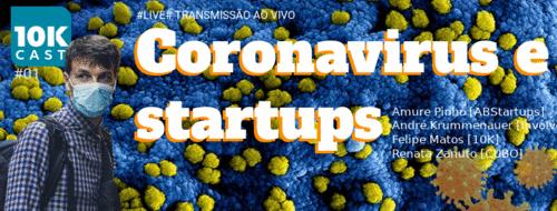 [10KCast Live!] Coronavirus e os impactos no ecossistema de startups