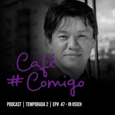 [Podcast #CaféComigo] In Hsieh: Conheça a China - um dos países mais inovadores e tecnológicos do mundo