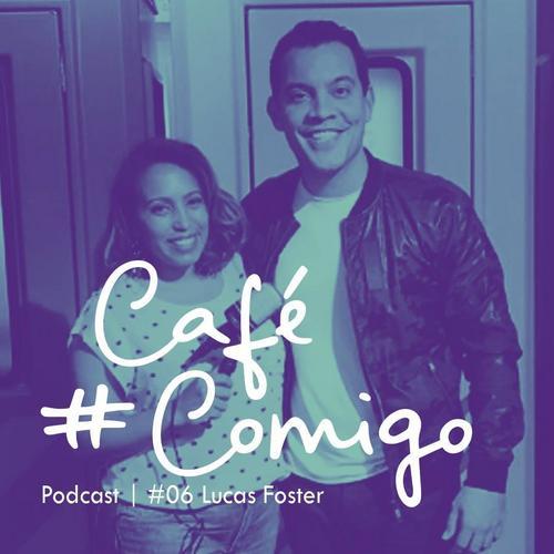 [Podcast] Venha fazer parte da Revolução Criativa. #CaféComigo com Lucas Foster
