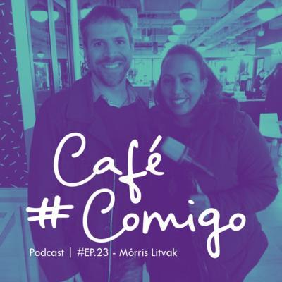 [Podcast #CaféComigo] Mórris Litvak : A revolução da Longevidade e o mercado de trabalho - Case Maturijobs